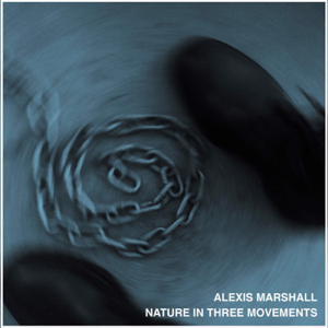 Alexis Marshall - Nature in Three Movements