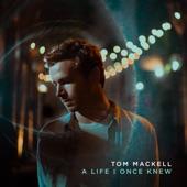 Tom Mackell - Where You Are