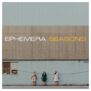 EPHEMERA - Seasons
