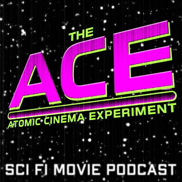 The ACE: Atomic Cinema Experiment (Sci Fi Movie Podcast)