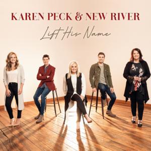 Karen Peck & New River - Lift His Name