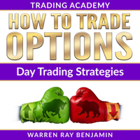 How to Trade Options: Day Trading Strategies (Unabridged)