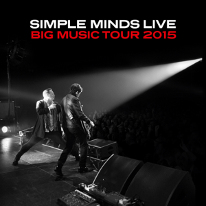 Simple Minds - Big Music Tour 2015