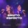 Santo Espírito (feat. Gabriela Rocha) [Ao Vivo] - Diante do Trono & Ana Paula Valadão