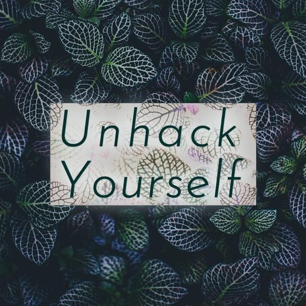 Unhack Yourself