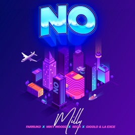 Milly, Farruko & Sech – No (feat. Miky Woodz & Gigolo Y La Exce) – Single [iTunes Plus M4A]