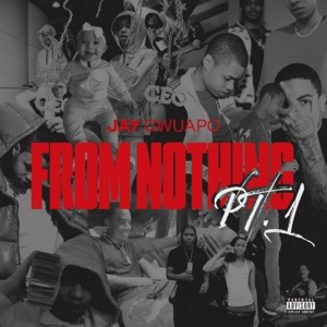 Jay Gwuapo - From Nothing feat. Lil Tjay & Don Q
