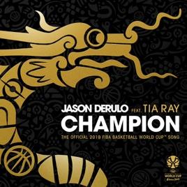 Jason Derulo - Champion (feat. Tia Ray) [The Official 2019 FIBA Basketball World CupTM Song ...