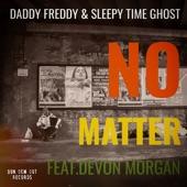 Daddy Freddy - No Matter (feat. Devon Morgan)