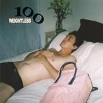 100 - Weightless