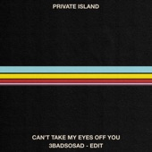 Private Island - Can't Take My Eyes Off You
