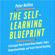 Peter Hollins - The Self-Learning Blueprint: A Strategic Plan to Break Down Complex Topics, Comprehend Deeply, and Teach Yourself Anything (Unabridged)