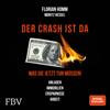 Der Crash ist da - Florian Homm, Markus Krall & Moritz Hessel