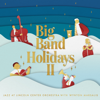 Jazz at Lincoln Center Orchestra & Wynton Marsalis - Big Band Holidays II  artwork