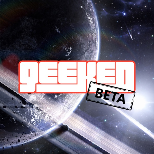 Geeked Beta Podcast