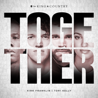 Album TOGETHER - for KING & COUNTRY, Tori Kelly & Kirk Franklin