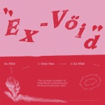 Ex-Vöid - Only One