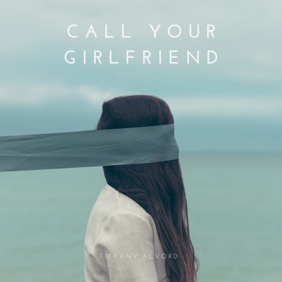 Call Your Girlfriend (Acoustic) - Single - Tiffany Alvord