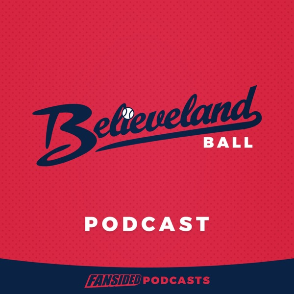 Believeland Ball Podcast on the Cleveland Indians