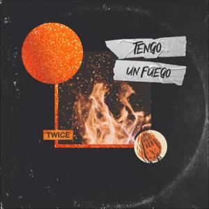 Twice - Tengo un Fuego