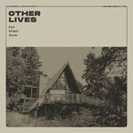 Other Lives - All Eyes: For Their Love