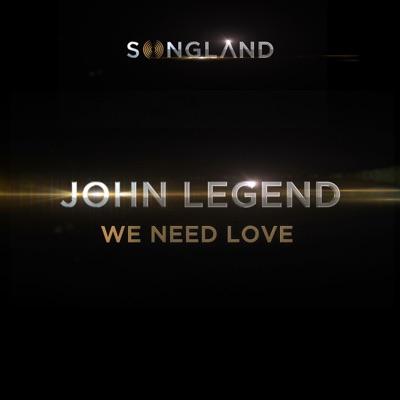 We Need Love (from Songland) - Single - John Legend