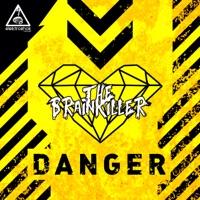 Danger - THE BRAINKILLER