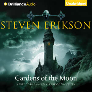 Gardens of the Moon: The Malazan Book of the Fallen, Book 1 (Unabridged)