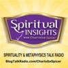 Spiritual Insights w/Charlotte Spicer—Spirituality & Metaphysics Talk Radio