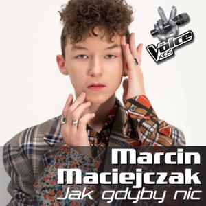 Marcin Maciejczak - Jak Gdyby Nic