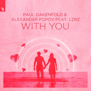 Paul Oakenfold & Alexander Popov – With You (feat. LZRZ) – Single [iTunes Plus AAC M4A]