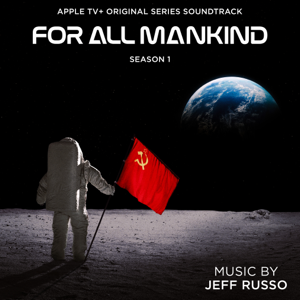 Jeff Russo - For All Mankind: Season 1 (Apple TV+ Original Series Soundtrack)