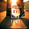 Sophie Love - Love Like That (The Romance Chronicles—Book #2)  artwork