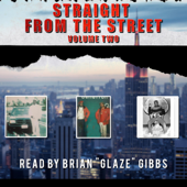 Straight from the Street, Volume Two (Unabridged) - Brian Glaze Gibbs Cover Art