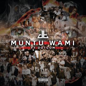 DreamTeam - Muntu Wami feat. Dotcom