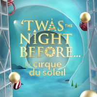 Cirque du Soleil - 'Twas the Night Before... artwork