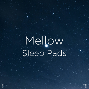 "Binaural Beats Sleep & Deep Sleep Music Collective - !!"" Mellow Sleep Pads ""!!"