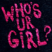 Who's Ur Girl (Single)