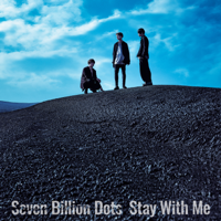 Seven Billion Dots - Stay With Me - EP artwork