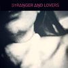 Stranger and Lovers - Stranger and Lovers - EP bild
