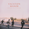 Everything I Can't Say Out Loud - Vacation Manor