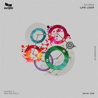 Life Loop (Michael A rmx) - ALURIA