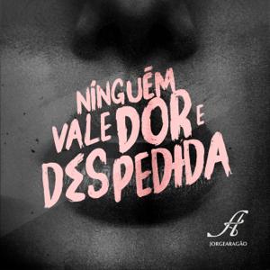Jorge Aragão - Ninguém Vale Dor e Despedida