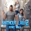 Г‰ric Vall - Without Law 2 (Unabridged) artwork