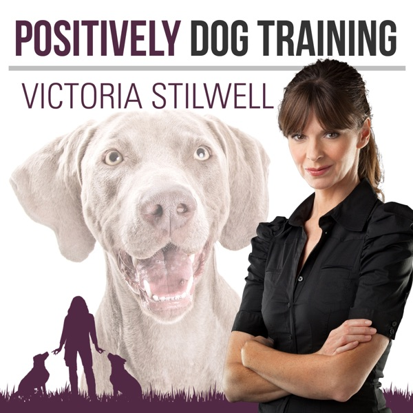 Positively Dog Training - The Official Victoria Stilwell Podcast image