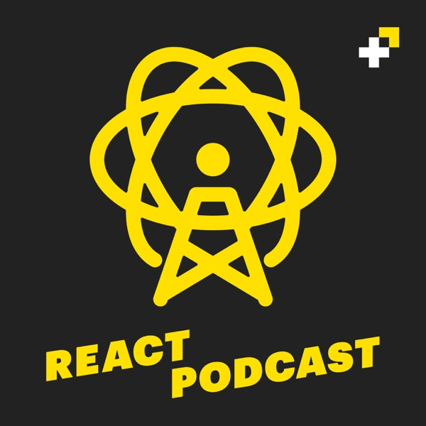 3: The Future of React with Dan Abramov – The React Podcast