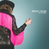 Paisley Fields - Ride Me Cowboy