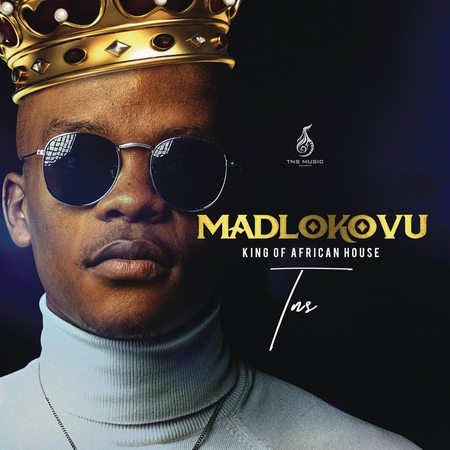 TNS - Madlokovu King of African House