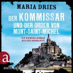 Kommissar Philippe Lagarde - Ein Kriminalroman aus der Normandie, Band 3: Der Kommissar und der Orden von Mont-Saint-Michel (Ungekürzt)