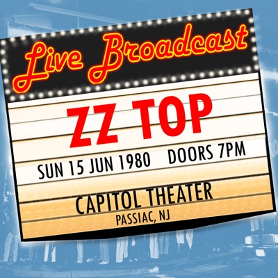 Live Broadcast - 15 June 1980 Capitol Theater, Passaic NJ 15 June 1980 (Live) - Zz Top